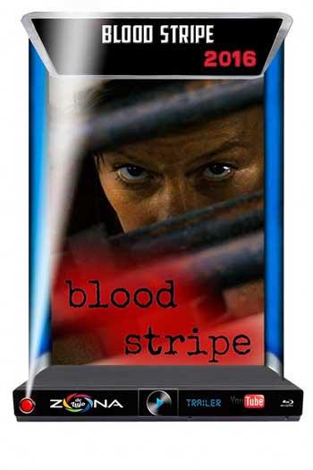 Película Blood Stripe 2016