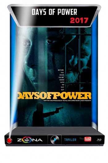 Película Days of Power 2017