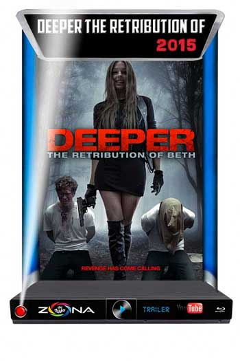 Película Deeper The Retribution of Beth 2015