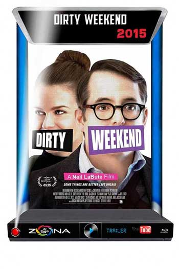 Película Dirty Weekend 2015