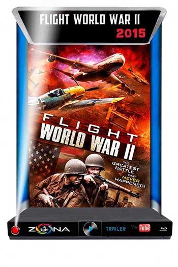 Película Flight World War II 2015
