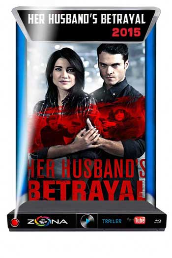 Película Her Husband's Betrayal 2015