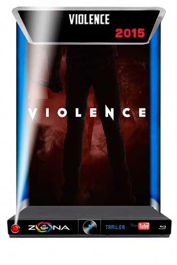 Película Violence 2015