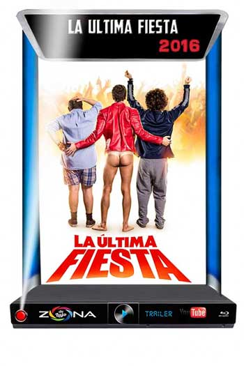 Película La Ultima Fiesta 2016