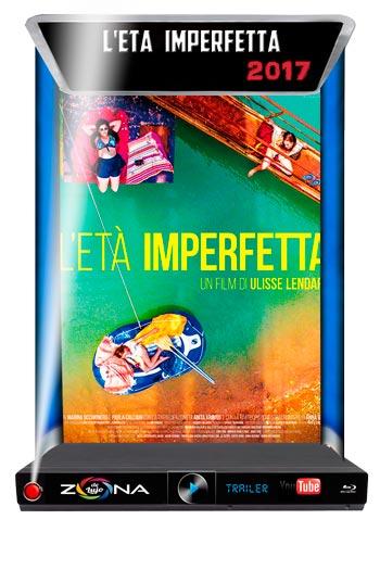 Película L'età Imperfetta 2017