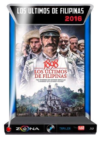 Película 1898 Los Ultimos Filipinas 2016