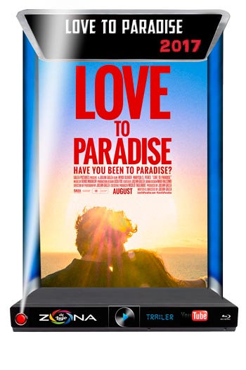 Película love to Paradise 2017