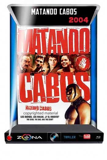 Película Matando Cabos 2004
