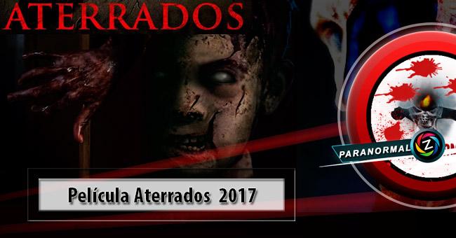 Película Aterrados 2017
