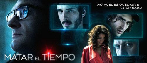 Película Matar el Tiempo (2015)