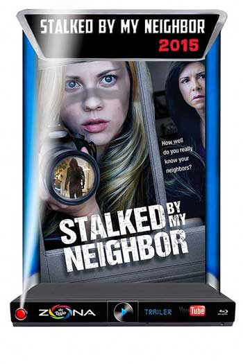 Película Stalked by my Neighbor 2015