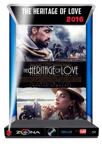 Película The Heritage of Love 2016