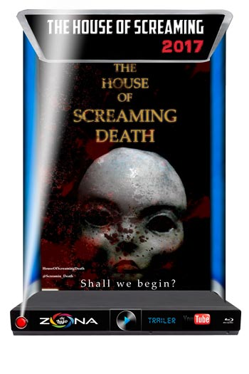 Película The House of Screaming Death 2017