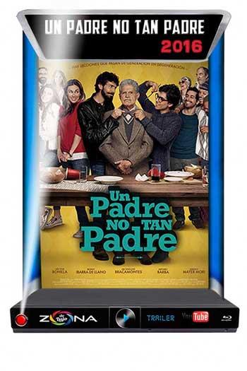Película Un padre no tan padre 2016
