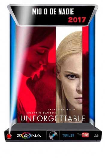 Película Unforgettable 2017