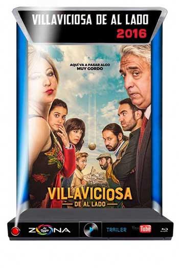 Película Villaviciosa de al lado 2016