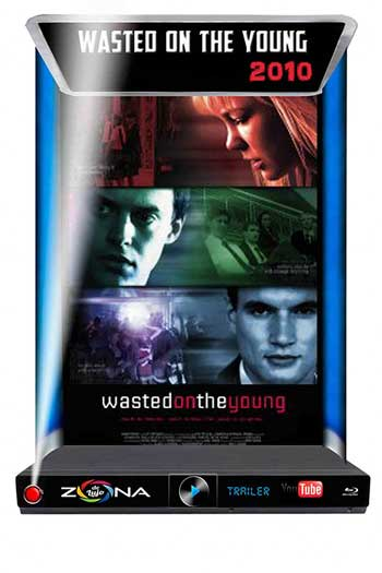 Película Wasted on the Young 2010