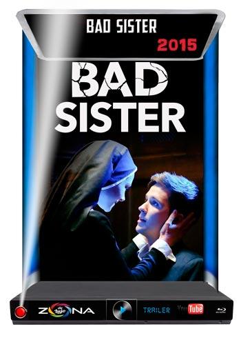 Película Bad Sister 2015