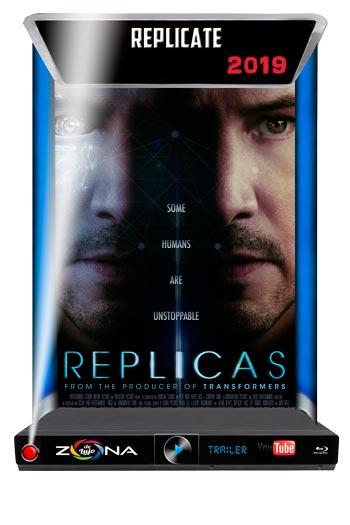 Película Replicas 2019