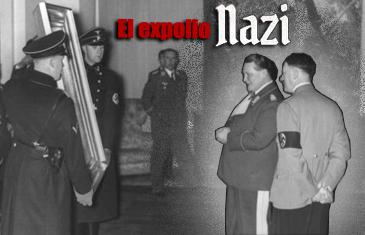 El expolio Nazi durante la Segunda Guerra Mundial