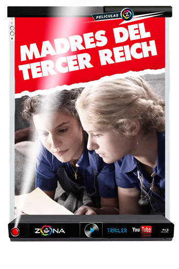 Película Madres del Tercer Reich 2011